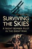 Surviving the Skies: A Night Bomber Pilot in the Great War