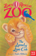 Zoe's Rescue Zoo: The Lonely Lion Cub