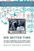 No Better Time: The Brief, Remarkable Life of Danny Lewin-- The Genius Who Transformed the Internet