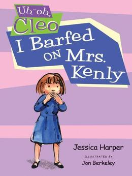 Uh-oh Cleo: I Barfed on Mrs. Kenly