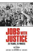 Jobs with Justice: 25 Years, 25 Voices