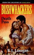 Bushwhackers 08: Death Pass: Death Pass