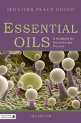 Essential Oils: A Handbook for Aromatherapy Practice Second Edition