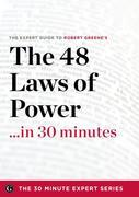The 48 Laws of Power in 30 Minutes - The Expert Guide to Robert Greene's Critically Acclaimed Book