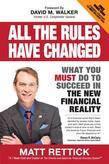 All the Rules Have Changed: What You Must Do to Succeed in the New Financial Reality