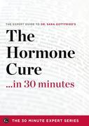 The Hormone Cure in 30 Minutes - The Expert Guide to Dr. Sara Gottfried's Critically Acclaimed Book