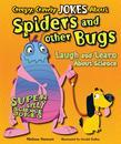 Creepy, Crawly Jokes About Spiders and Other Bugs: Laugh and Learn About Science