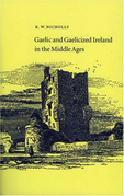 Gaelic and Gaelicized Ireland: in the Middle Ages