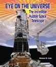 Eye on the Universe: The Incredible Hubble Space Telescope