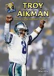 Troy Aikman: Hall of Fame Football Superstar