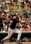 Cal Ripken, Jr.: Hall of Fame Baseball Superstar