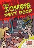 The Zombie Next Door: Zombie Zappers Book 3