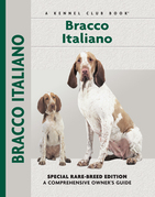 Bracco Italiano: Special Rare-Breed Edition : A Comprehensive Owner's Guide