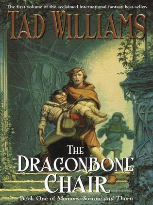 The Dragonbone Chair: Book One of Memory, Sorrow, and Thorn