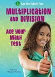 Multiplication and Division: Ace Your Math Test