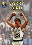 Larry Bird: Hall of Fame Basketball Superstar