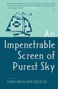 An Impenetrable Screen of Purest Sky: A Novel