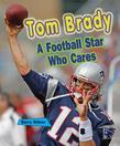 Tom Brady: A Football Star Who Cares