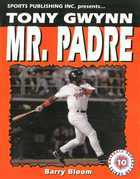 Tony Gwynn: Mr. Padre