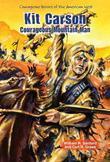 Kit Carson: Courageous Mountain Man