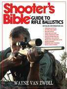 Shooter's Bible Guide to Rifle Ballistics