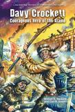 Davy Crockett: Courageous Hero of the Alamo