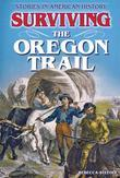 Surviving the Oregon Trail: Stories in American History