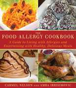 The Food Allergy Cookbook: A Guide to Living with Allergies and Entertaining with Healthy, Delicious Meals