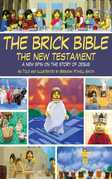 The Brick Bible: The New Testament