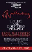Letters and Dispatches 1924-1944: The Man Who Saved Over 100,000 Jews, Centennial Edition