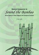Hymnal Companion to Sound the Bamboo: Asian Hymns in Their Cultural and Liturgical Contexts