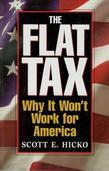 The Flat Tax: Why It Won't Work for America