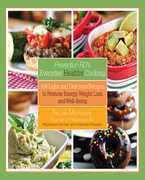 Prevention RD's Everyday Healthy Cooking: 100 Light and Delicious Recipes to Promote Energy, Weight Loss, and Well-Being