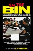 In the Bin: Reckless and Rude Stories from the Penalty Boxes of the NHL