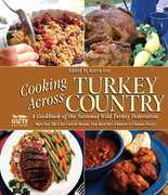 Cooking Across Turkey Country: More Than 200 of Our Favorite Recipes, from Quick Hors d'Oeuvres to Fabulous Feasts