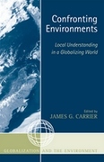Confronting Environments: Local Understanding in a Globalizing World