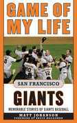 Game of My Life San Francisco Giants: Memorable Stories of Giants Baseball