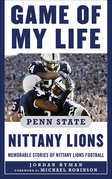 Game of My Life Penn Sate Nittany Lions: Memorable Stories of Nittany Lions Football