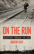 On the Run: Deserters Through the Ages