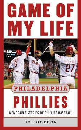 Game of My Life Philadelphia Phillies
