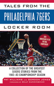 Tales from the Philadelphia 76ers Locker Room: A Collection of the Greatest Sixers Stories from the 1982-83 Championship Season