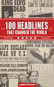 100 Headlines That Changed the World