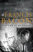 Michael Peppiatt - Francis Bacon: Anatomy of an Enigma