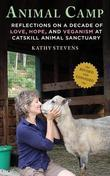Animal Camp: Lessons in Love and Hope from Rescued Farm Animals