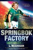 Springbok Factory: What it takes to be a Bok