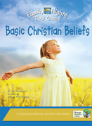 Basic Christian Beliefs: Family Nights Tool Chest