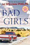 M. William Phelps - Bad Girls