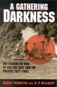 A Gathering Darkness: The Coming of War to the Far East and the Pacific, 1921 1942