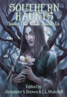 Southern Haunts: Spirits That Walk Among Us