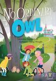 S.A.V.E. Squad Series Book 4:  No Ordinary Owl